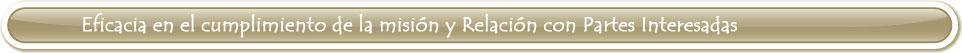 Eficacia en el cumplimiento de la misión y Relación con Partes Interesadas