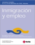 Inmigración y Empleo. Jornadas Estatales 12, 12 y 14 de diciembre de 2002.