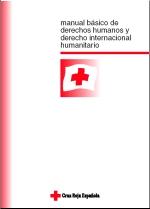 Manual Básico de Derecho Humanos y Derecho Internacional Humanitario