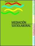 Mediación Sociolaboral: Manual formativo para la intervención. (2ª Edición)